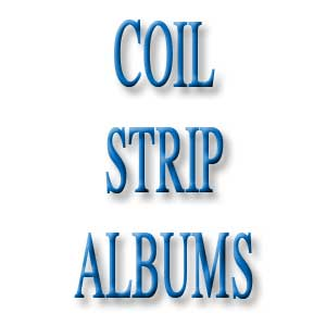Coil Strip Album