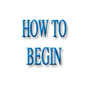 How to Begin